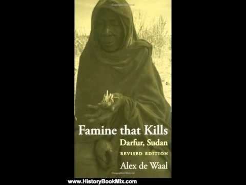 History Book Review: Famine that Kills: Darfur, Sudan (Oxford Studies in African Affairs) by Alex...