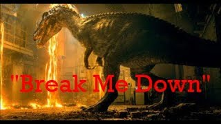 (Short) JWFK Baryonyx tribute - Break Me Down