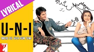 Lyrical: U-n-I (Mere Dil Vich Hum Tum) Song with Lyrics | Hum Tum | Saif Ali Khan | Rani Mukerji
