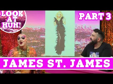 James St. James: Look at Huh SUPERSIZED Pt. 3