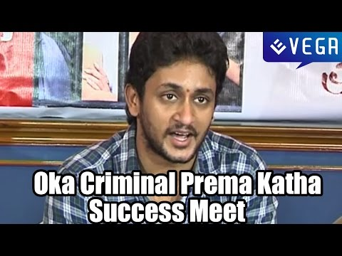 Oka Criminal Prema Katha Movie Success Meet - Latest Telugu...