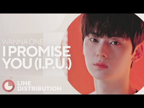 WANNA ONE - I PROMISE YOU (I.P.U.) (Line Distribution)