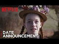 Anne (Date Announcement | Netflix)