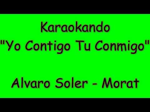 Karaoke Internazionale - Yo Contigo Tu Conmigo (The Gong Gong Song) - Alvaro Soler - Morat ( Letra )