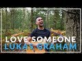 Love Someone Lukas Graham Acoustic Cover By Sam Biggs mp3