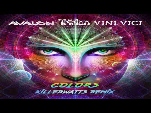 Avalon & Tristan & Vini Vici - Colors (Killerwatts UK Psychedelic Remix) ᴴᴰ