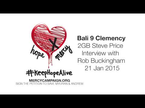 Bali 9 Clemency - Rob Buckingham Radio Interview with 2GB's Steve Price
