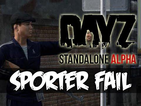 DayZ Standalone - SPORTER FAIL!