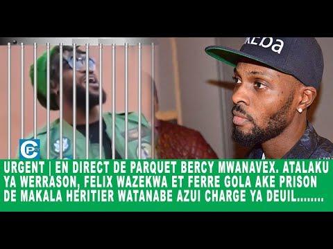 URGENT | EN DIRECT DE PARQUET BERCY MWANA EX. ATALAKU YA WERRA, WAZEKWA ET FERRE GOLA AKE PRISON
