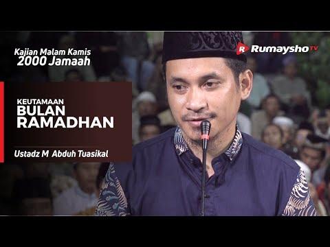 Kajian Malam Kamis 2000 Jamaah : Keutamaan Bulan Ramadhan - Ustadz M Abduh Tuasikal