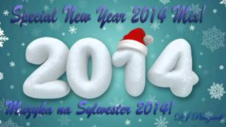 Special New Year 2014 Mix ! Muzyka na Sylwester 2014 !