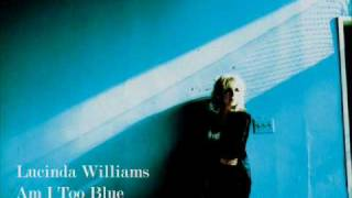 Watch Lucinda Williams Am I Too Blue video
