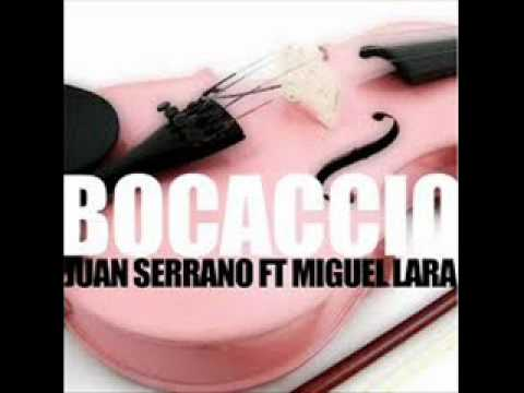 JUAN SERRANO Feat MIGUEL LARA Bocaccio (Original Mix)