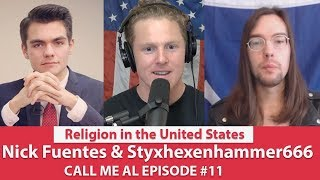 Styx vs Nick | Live Debate: Religion in the U.S. | CALL ME AL | EPISODE 11