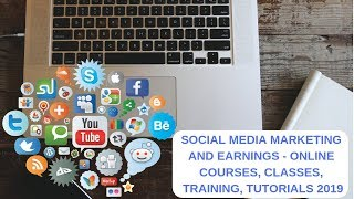 Social Media Marketing And Earnings -  Online Courses, Classes, Training, Tutorials 2019