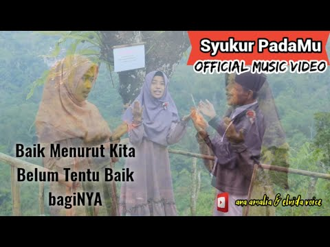 Ana Amalia ft Elnida Voice Syukur Padamu (Official Music Video)