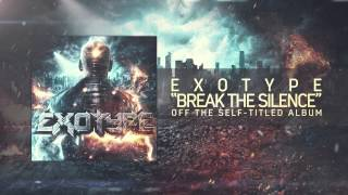 Exotype - Break The Silence