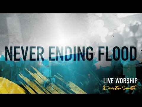 Dustin Smith - Never Ending Flood