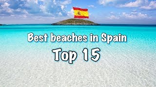 Top 15 Best Beaches In Spain, 2019