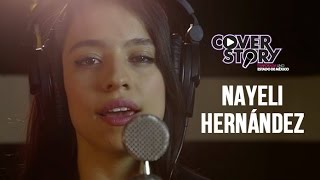 SEMIFINALISTA 9 - NAYELI HERNÁNDEZ, LA VOZ MÁS SEXY DE COVER STORY