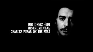 Bir Deniz Gibi(Arabic Sample Beat) Prod By Charles Fubar