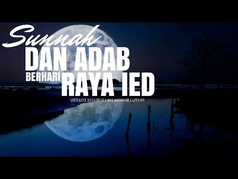 Sunnah - Sunnah di Hari Raya Ied - Ustadz Khairullah Anwar Lutfhi, Lc