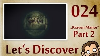 Let's Discover #024: Kraven Manor [Part 02] [720p] [deutsch] [freeware]