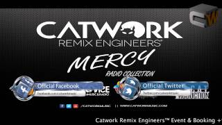Catwork Remix Engineers - Mercy (Radio Collection)