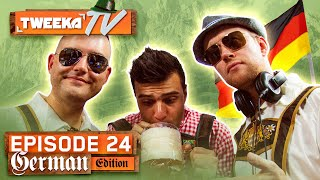 Tweeka TV - Episode 24 (The German Edition)