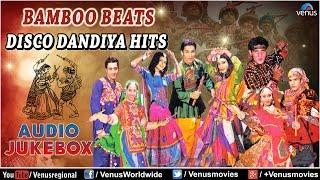 Navratri Special : Bamboo Beats Disco Dandiya Hits || Best Garba Songs Audio Jukebox