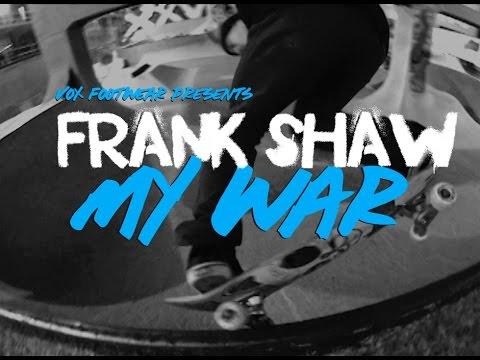 """Frank Shaw """"My War"""" Vx1000 Part"""
