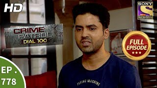 Crime Patrol Dial 100 - Ep 778 - Full Episode - 16th May, 2018