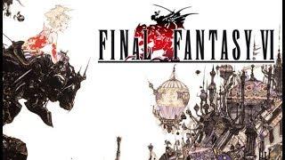 Syrasi Plays Final Fantasy VI Episode 37