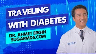 Traveling With Diabetes - Doctor Explains Everything [2020]