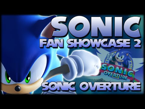 Sonic Fan Showcase 2 : Sonic Overture