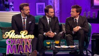 Charlie Day, Jason Bateman & Jason Sudeikis - Full Interview on Alan Carr: Chatty Man