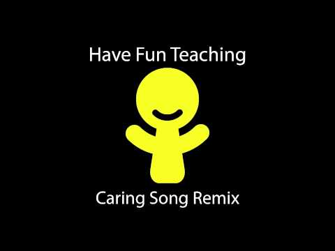 Caring Song Remix by Have Fun Teaching