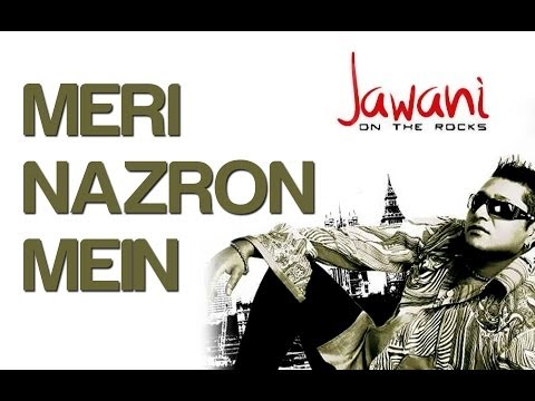 Meri Nazron Mein - Jawani On The Rocks | Taz-Stereo Nation Feat...