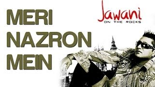 Meri Nazron Mein - Official Video Song | Jawani On The Rocks | Taz-Stereo Nation Feat. Leseya-Lee