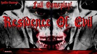 Residence Of Evil - Full Gameplay  W/Facecam