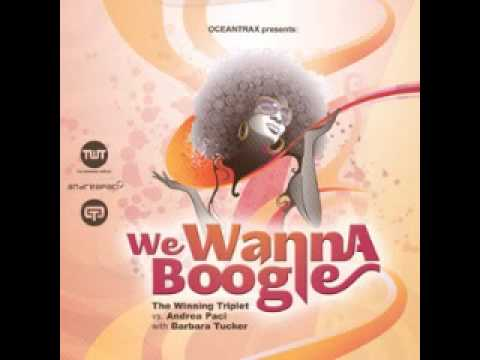 The Winning Triplet vs Andrea Paci with Barbara Tucker_We Wanna Boogie (David Jones Club Mix)