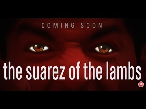 The Suárez Of The Lambs [OFFICIAL TRAILER]
