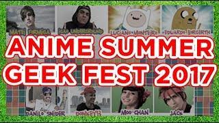 ANIME SUMMER GEEK FEST 2017