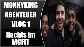 Monkyking MMA - Abenteuer VLOG   Episode 1   Nachts im McFit   feat. UfukSez