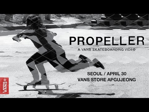 A Vans Skateboarding Video: Propeller Seoul Premiere