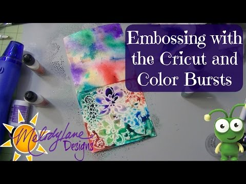 Embossing Cricut Make It Now with Color Bursts
