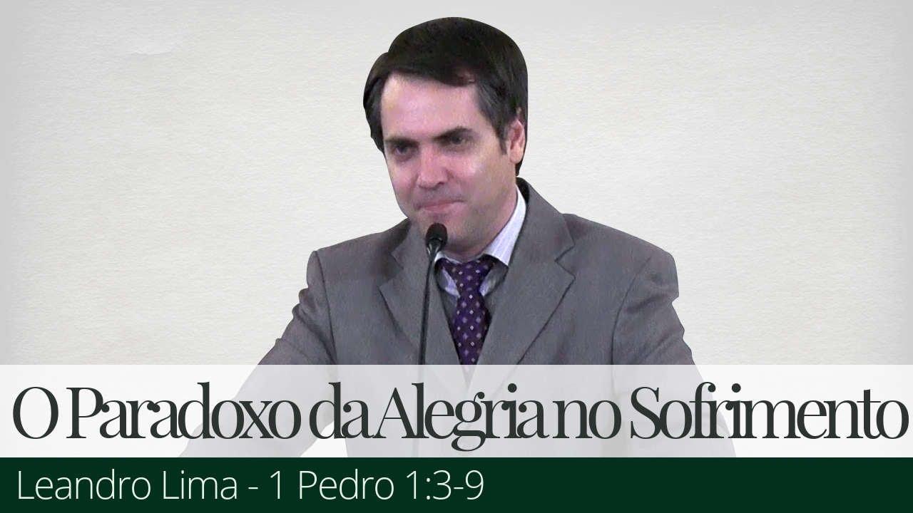 O Paradoxo da Alegria no Sofrimento - Leandro Lima