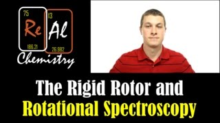The rigid rotor and rotational spectroscopy - Real Chemistry