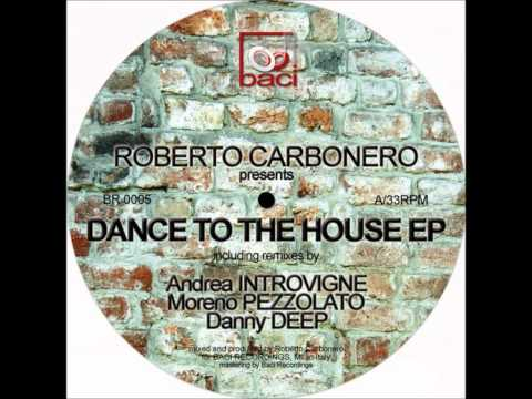 Dance to the House (Danny Deep Remix)