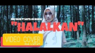 Download lagu Ecko Show Halalkan ft Savita On Monday - Video Cover N lirik